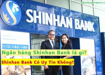 Shinhan Bank là Ngân Hàng gì, Tốt không + Shinhan Finance là gì