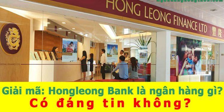 Giải mã: Hongleong Bank là ngân hàng gì? Có đáng tin không?