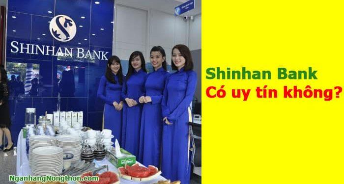 Ngân hàng Shinhan có uy tín không