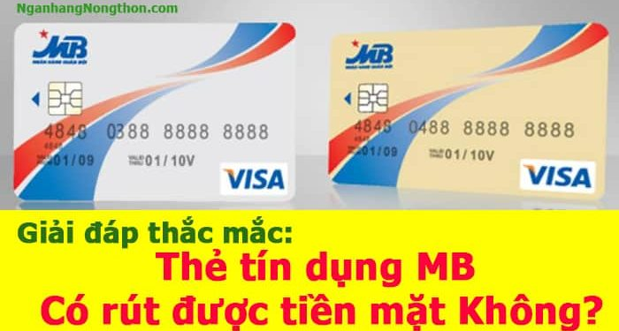Thẻ tín dụng MB có rút được tiền mặt không?