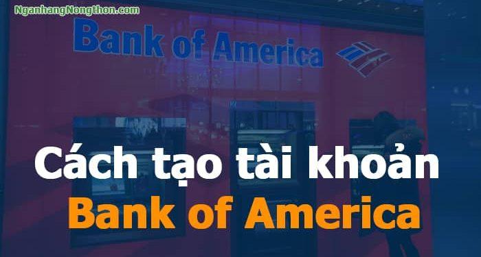 Cách tạo tài khoản Bank of America Ngân hàng tại Mỹ