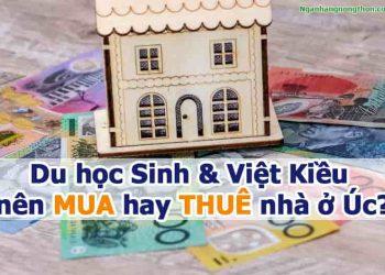 Du học Sinh & Việt Kiều nên MUA hay THUÊ nhà ở Úc