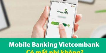 Đăng ký Mobile Internet Banking Vietcombank có mất phí không?