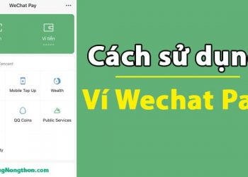 Cách sử dụng Wechat Pay, Thanh toán & Chuyển Tiền trên Ví Wechat Pay