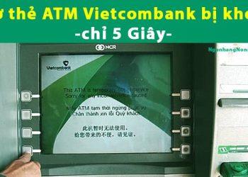 Hướng Dẫn Cách mở thẻ ATM Vietcombank bị khóa chỉ 5 Giây
