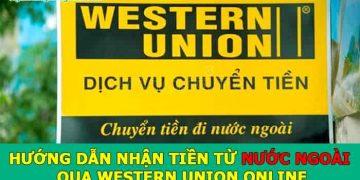 Hướng dẫn nhận tiền từ Nước Ngoài qua Western Union Online