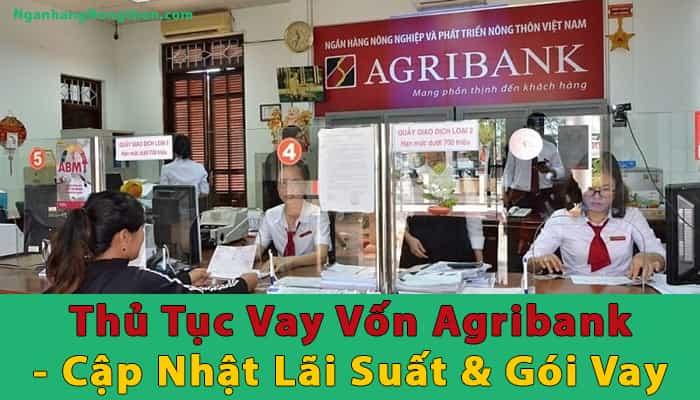 Thủ Tục Vay Vốn Ngân Hàng Agribank Mới Nhất 2020 - Lãi Suất & Gói Vay