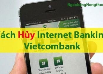 Hủy Internet banking, mobile banking Vietcombank có cần đến ngân hàng?