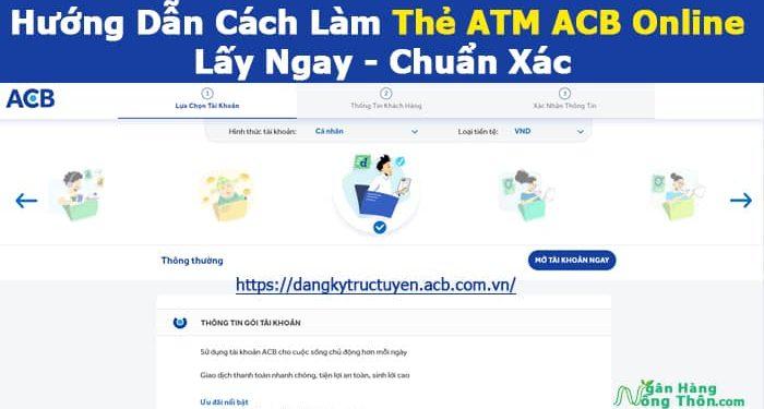 Hướng Dẫn Cách Làm Thẻ ATM ACB Online Lấy Ngay Chuẩn Xác