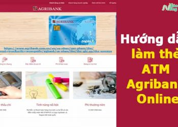 Hướng dẫn làm thẻ ATM Agribank online