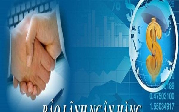 Tất tần tật về Bank Guarantee / Bảo Lãnh Ngân Hàng Là Gì?