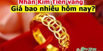 Nhẫn Kim Tiền vàng Tây 10K, 18K, 24K giá bao nhiêu hôm nay 2021