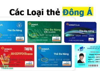 Các loại thẻ ATM, tín dụng ngân hàng Đông Á và Biểu Phí mở thẻ