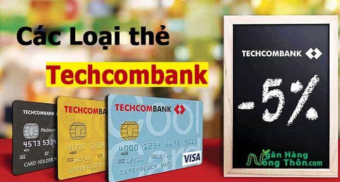 Các loại thẻ ATM, tín dụng ngân hàng Techcombank và Biểu Phí