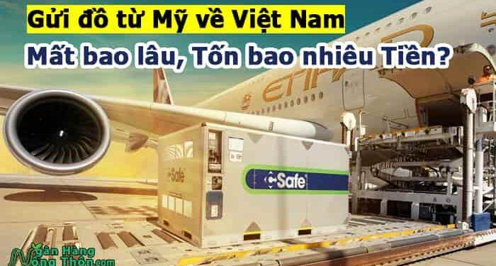 Gửi đồ từ Mỹ về Việt Nam mất bao lâu, Tốn bao nhiêu tiền