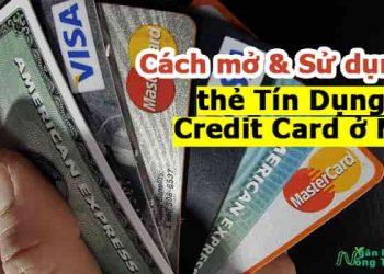 Hướng dẫn cách mở và cách sử dụng thẻ Tín Dụng Credit Card ở Mỹ