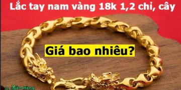 Lắc tay nam vàng 18k 1,2 chỉ, cây giá bao nhiêu, 5 mẫu đẹp nhất nên mua 2021