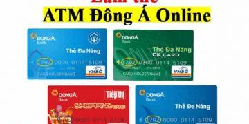 cách làm thẻ atm đông á bank online