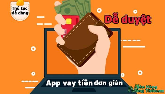 App vay tiền đơn giản nhất, dễ duyệt, thủ tục vay dễ dàng vay nhanh nhất