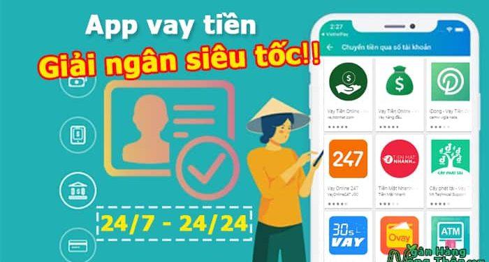 App vay tiền giải ngân siêu tốc cực nhanh 24-7, 24-24 tốt nhất