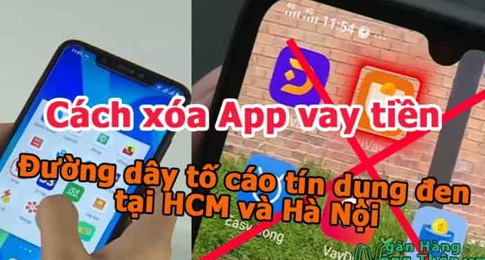 Cách xóa App vay tiền. Đường dây nóng tố cáo tín dụng đen qua app tại HCM và Hà Nội
