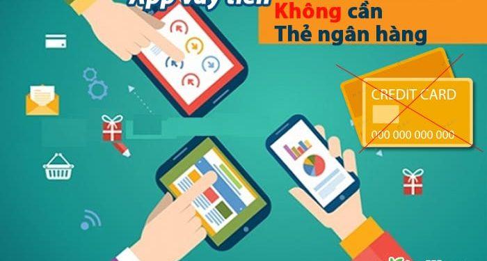 App vay tiền không cần Thẻ ngân hàng và Không cần chuyển khoản ATM