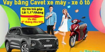 Các App vay tiền bằng Cavet xe máy - xe ô tô uy tín trả góp lãi 1,1%/tháng