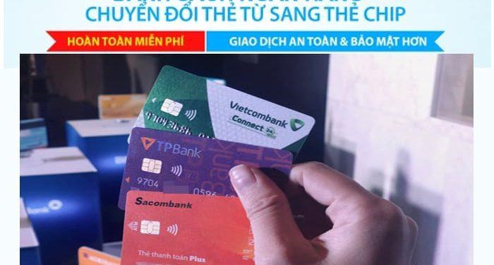 Danh sách ngân hàng đổi thẻ từ, thẻ ATM, Visa, Tín dụng sang thẻ chip