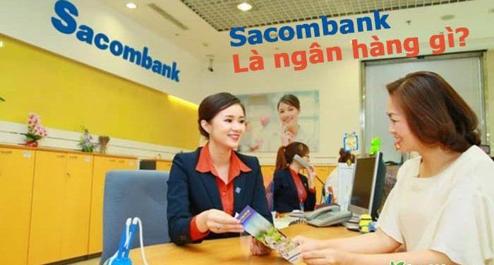 Sacombank là ngân hàng gì? Ngân hàng Sacombank viết tắt, tên đầy đủ, tên tiếng anh là gì?