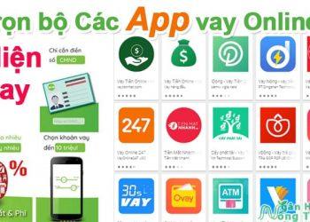 Trọn bộ các App vay tiền Online hiện nay, app Vay nhanh siêu tốc 24/7 & Uy tín