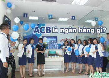 ACB là ngân hàng gì? ACB Bank là loại ngân hàng nào, tên đầy đủ là gì?