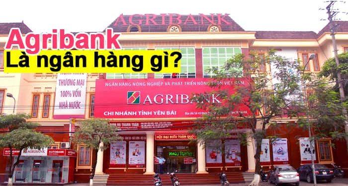 Agribank là ngân hàng gì - Viết tắt, mã và Lãi suất ngân hàng Agribank-min