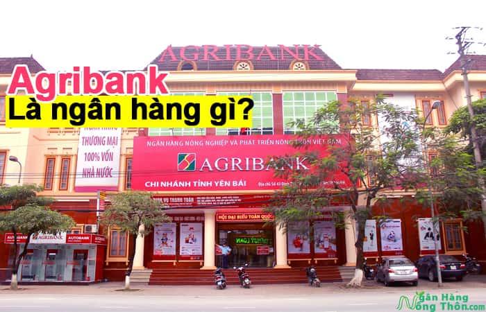 Agribank là ngân hàng gì - Viết tắt, mã và Lãi suất ngân hàng Agribank