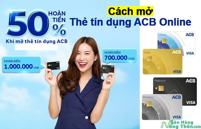 Cách mở thẻ tín dụng (Visa, Mastercard) ACB Online lấy ngay ưu đãi nhất