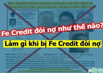Fe Credit đòi nợ như thế nào? Làm gì khi bị Fe Credit đòi nợ phiền trên facebook