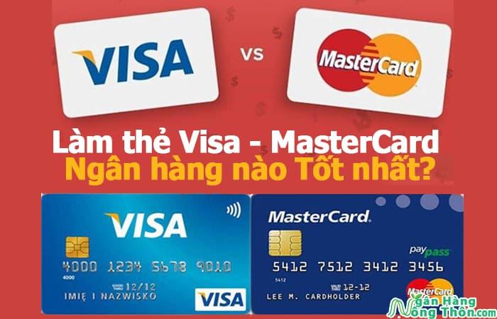 Nên làm thẻ Visa hay Mastercard của ngân hàng nào Đẹp, Tốt nhất