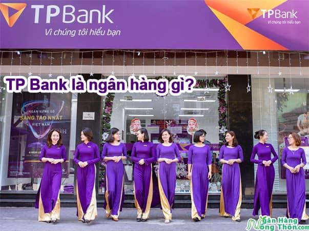 TP Bank là ngân hàng gì? TPBank là ngân hàng nhà nước hay tư nhân