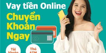 Vay tiền Online chuyển khoản Ngay 24/24 qua tài khoản ngân hàng, thẻ ATM