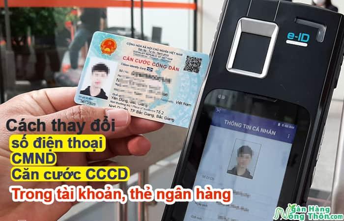 Cách thay đổi số điện thoại, CMND, căn cước CCCD trong tài khoản, thẻ ngân hàng
