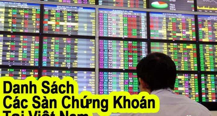 Danh Sách các Sàn giao dịch Chứng Khoán tại Việt Nam đang hoạt động