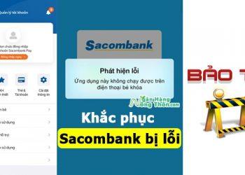 Khắc phục Sacombank Pay mbanking bị lỗi hệ thống, chuyển tiền, chưa xác định