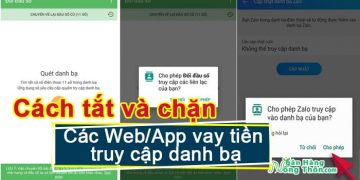 Cách tắt và chặn các Web/App vay tiền truy cập danh bạ an toàn & nhanh