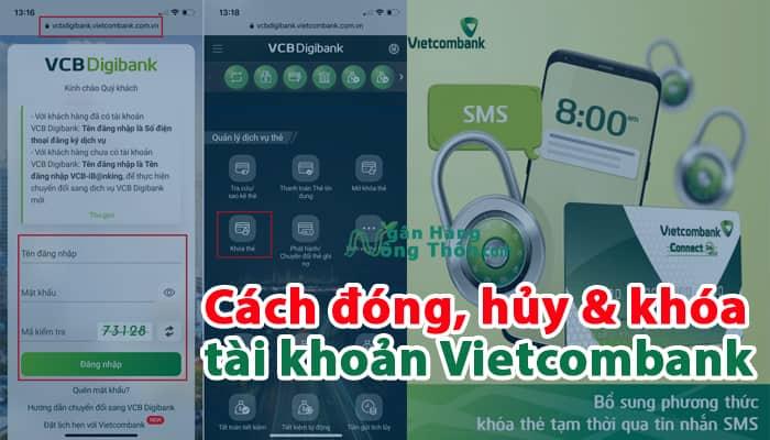 Hướng dẫn cách đóng, hủy & khóa tài khoản Vietcombank