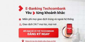 Hướng dẫn đăng ký Internet Banking ngân hàng điện tử Techcombank