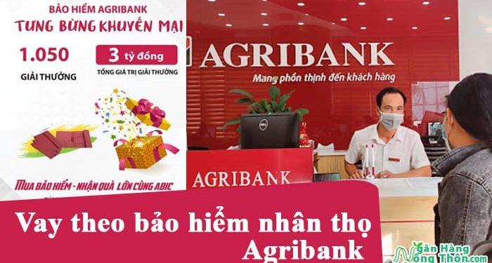 Hướng dẫn vay theo bảo hiểm nhân thọ Agribank