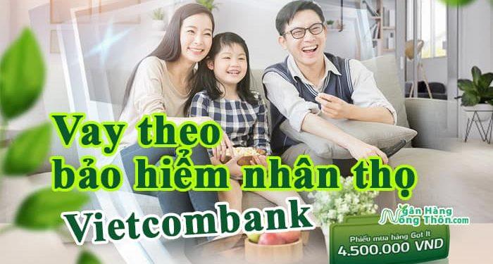 Hướng dẫn vay theo bảo hiểm nhân thọ Vietcombank