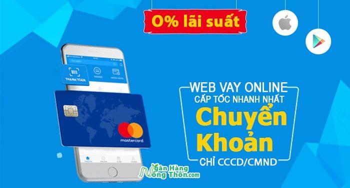 Web vay tiền online nhanh nhất, Vay cấp tốc chỉ CCCD chuyển khoản atm